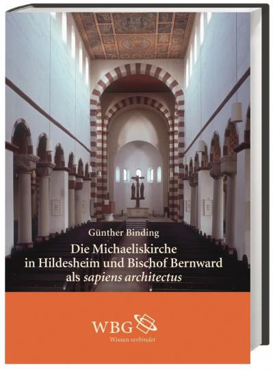 Die Michaeliskirche in Hildesheim und Bischof Bernward als sapiens architectus.