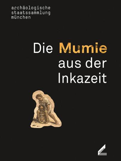 Die Mumie aus der Inkazeit. Neues von der Moorleiche aus dem Dachauer Moos.
