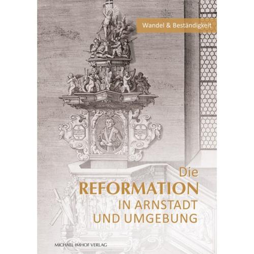 Die Reformation in Arnstadt und Umgebung.