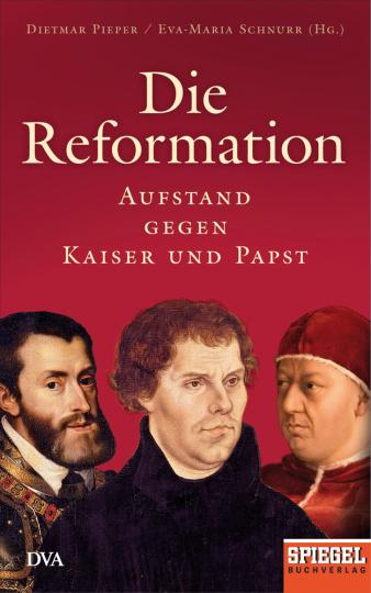 Die Reformation. Aufstand gegen Kaiser und Papst.