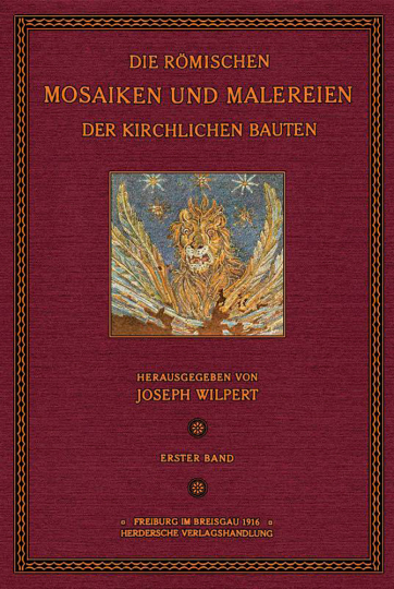 Die römischen Mosaiken und Malereien der kirchlichen Bauten.