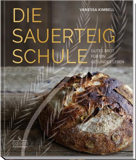 Die Sauerteig-Schule. Gutes Brot für ein gesundes Leben.