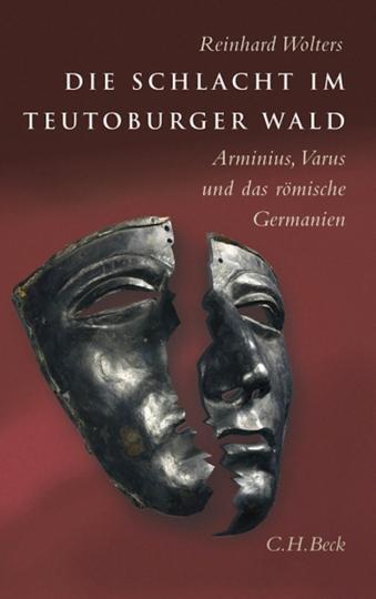 Die Schlacht im Teutoburger Wald. Arminius, Varus und das römische Germanien