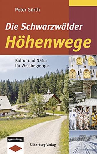 Die Schwarzwälder Höhenwege - Kultur und Natur für Wissbegierige.