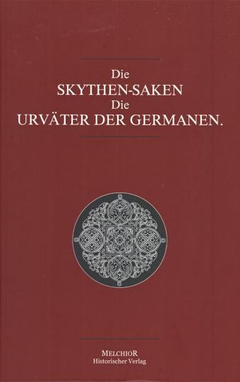 Die Skythen-Saken. Die Urväter der Germanen.