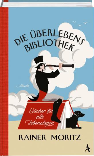 Die Überlebensbibliothek. Bücher für alle Lebenslagen.