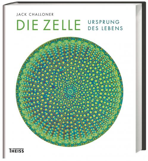 Die Zelle. Ursprung des Lebens.