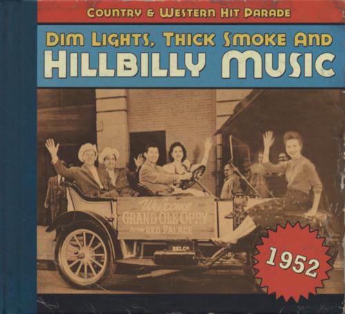 Dim Lights, Thick Smoke & Hillbilly Music 1952. CD.