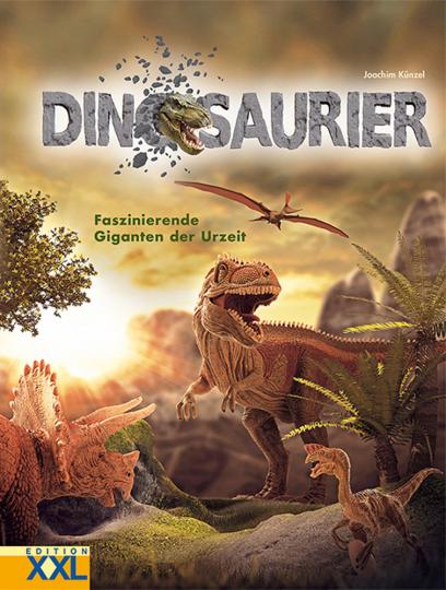 Dinosaurier. Faszinierende Giganten der Urzeit.
