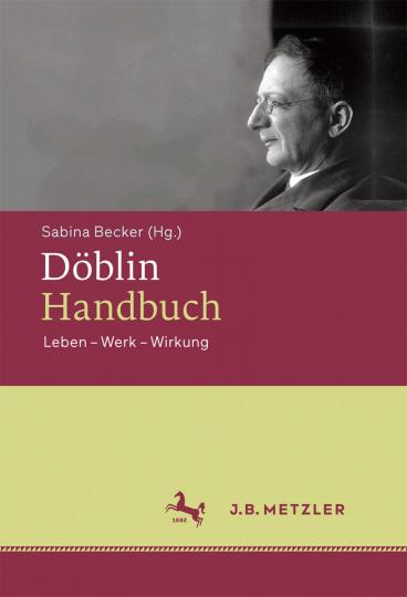 Döblin-Handbuch. Leben, Werk, Wirkung.