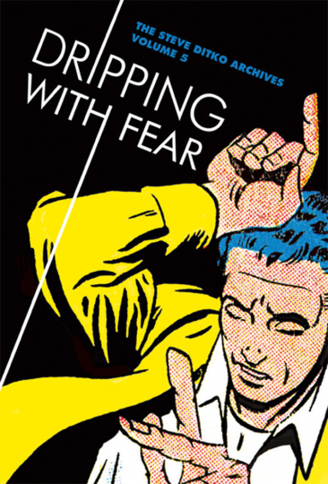 Dripping with Fear. Angstschweiß. The Steve Ditko Archives. Bd. 5. Graphic Novel.