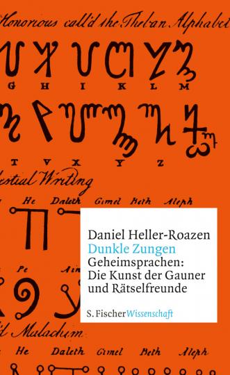 Dunkle Zungen. Geheimsprachen: Die Kunst der Gauner und Rätselfreunde.