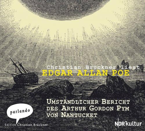 Edgar Allan Poe. Umständlicher Bericht des Arthur Gordon Pym von Nantucket. 7 CDs.