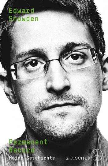 Edward Snowden. Permanent Record. Meine Geschichte.