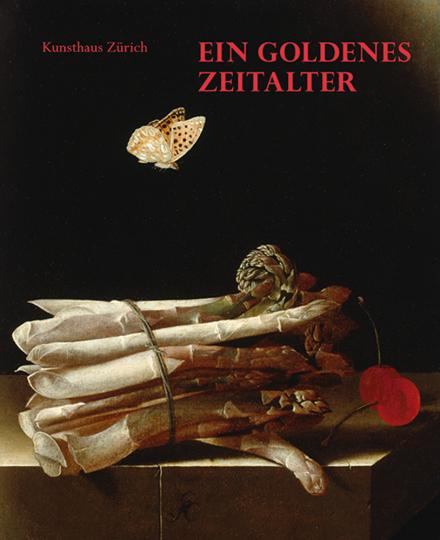 Ein Goldenes Zeitalter. Erlesene Werke holländischer Malerei.