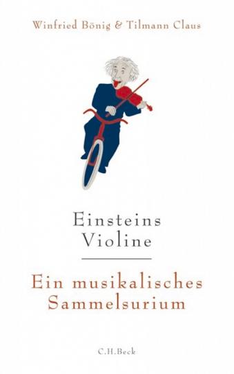 Einsteins Violine: Ein musikalisches Sammelsurium