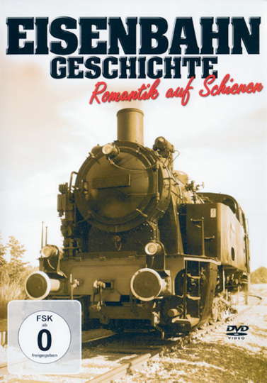 Eisenbahngeschichte - Romantik auf Schienen DVD