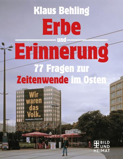 Erbe und Erinnerung. 77 Fragen zur Zeitenwende im Osten.