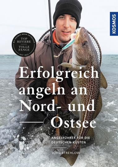 Erfolgreich angeln an Nord- und Ostsee. Brandungsangeln, Kutterfischen, Watangeln.