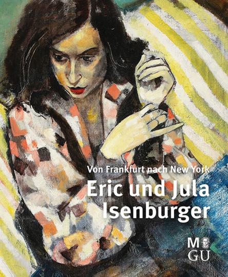 Erik und Jula Isenburger. Von Frankfurt nach New York.