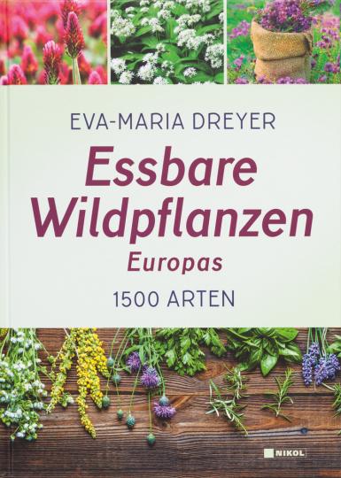 Essbare Wildpflanzen Europas. 1500 Arten.