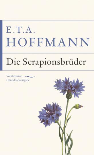 E. T. A. Hoffmann. Die Serapionsbrüder.