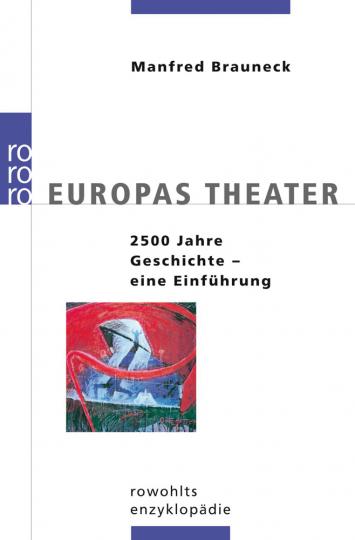 Europas Theater. 2500 Jahre Geschichte. Eine Einführung.