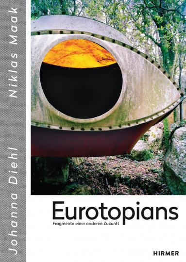 Eurotopians. Fragmente einer anderen Zukunft.