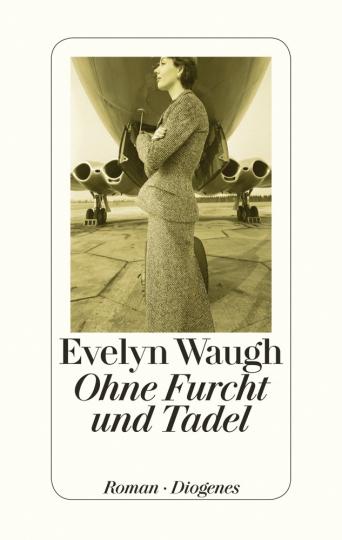 Evelyn Waugh. Ohne Furcht und Tadel. Roman.