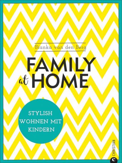 Family at home. Stylish wohnen mit Kindern.