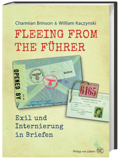 Fleeing from the Führer. Exil und Internierung in Briefen 1933-1945.