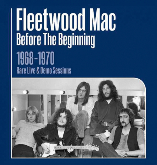 Fleetwood Mac. Before The Beginning: 1968 - 1970 Live & Demo Sessions. 3 CDs.