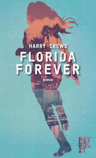 Florida Forever. Roman.
