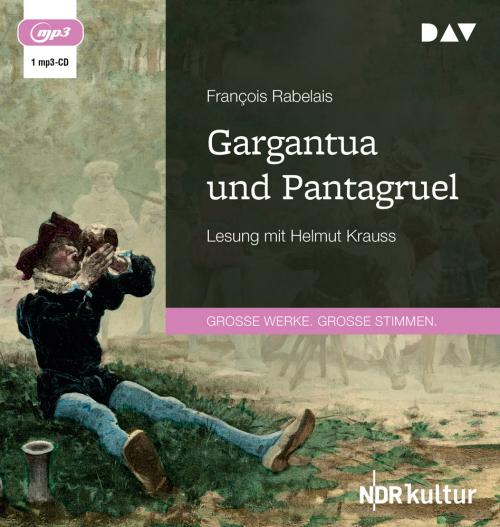 François Rabelais. Gargantua und Pantagruel. 1 mp3-CD.