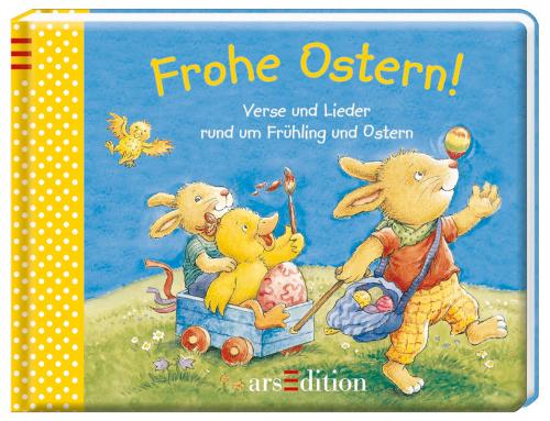Frohe Ostern! - Verse und Lieder rund um Frühling und Ostern