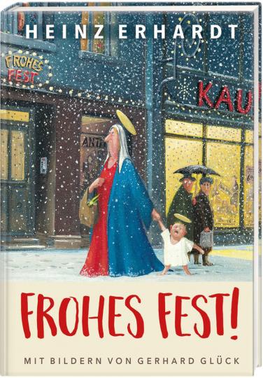 Frohes Fest! Weihnachten mit Heinz Erhardt und Bildern von Gerhard Glück.