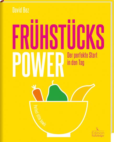 Frühstücks-Power. Der perfekte Start in den Tag.