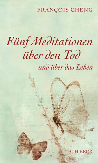 Fünf Meditationen über den Tod. Und über das Leben.