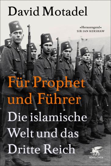 Für Prophet und Führer. Die islamische Welt und das Dritte Reich.