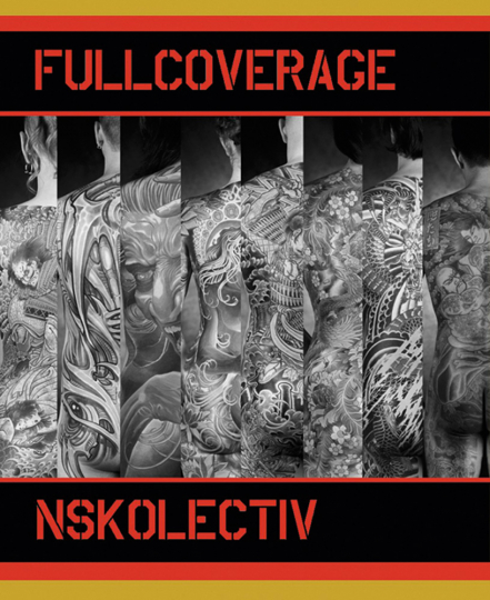 Full Coverage. Tattoos of the NSKolectiv.