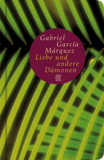 Gabriel García Márquez. Von der Liebe und anderen Dämonen. Roman.