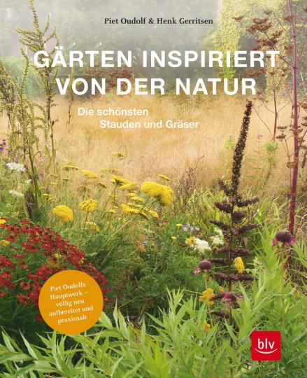 Gärten inspiriert von der Natur. Die schönsten Stauden und Gräser.