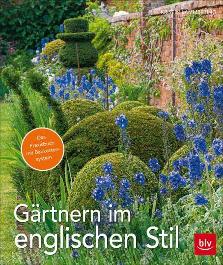 Gärtnern im englischen Stil. Das Praxisbuch.