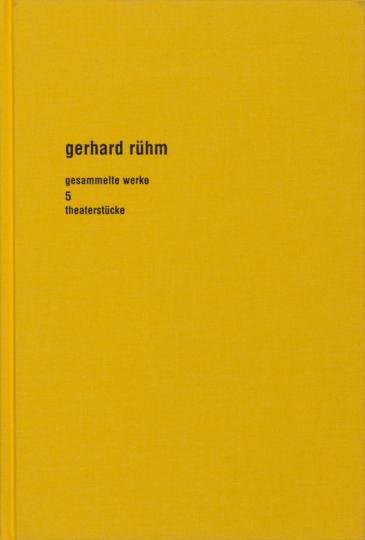 Gerhard Rühm. Gesammelte Werke. Band 5. Theaterstücke.