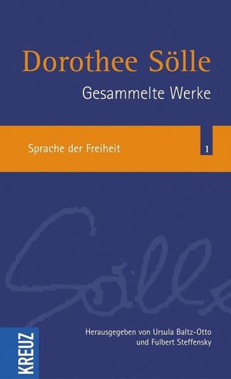 Gesammelte Werke - Band 1: Sprache der Freiheit