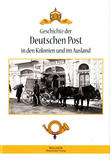 Geschichte der Deutschen Post in den Kolonien und im Ausland.