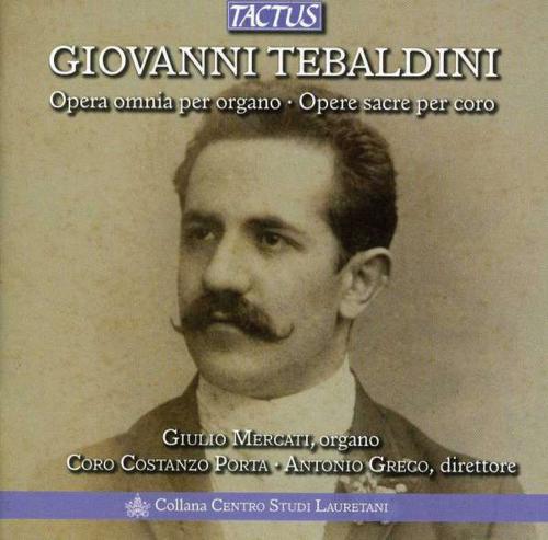 Giovanni Tebaldini (1864-1952). Orgelwerke. 2 CDs.