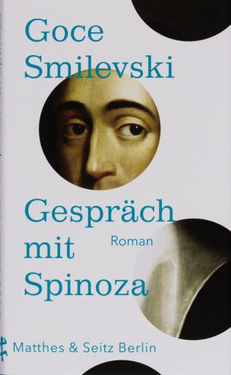 Goce Smilevski. Gespräch mit Spinoza.