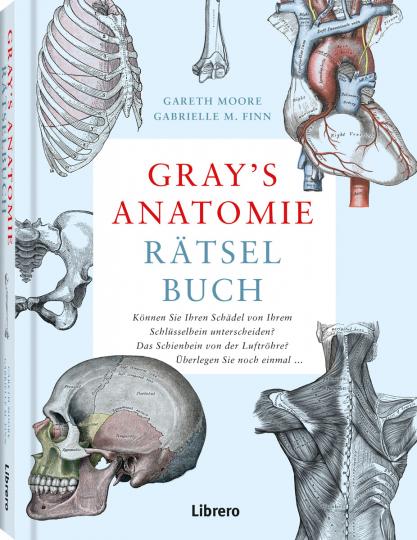 Gray's Anatomie Rätselbuch. Lösen Sie viele ausgefeilte Rätsel, um zu entdecken, wie der menschliche Körper funktioniert.