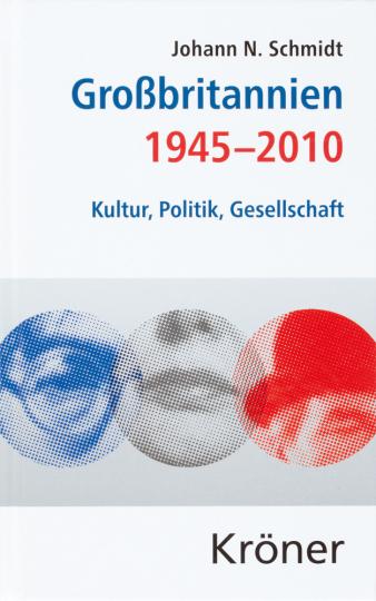 Großbritannien 1945-2010. Kultur, Politik, Gesellschaft.